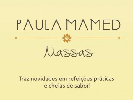 PAULA MAMED MASSAS TRAZ NOVIDADES EM REFEIÇÕES PRÁTICAS E CHEIAS DE SABOR